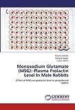 Monosodium Glutamate (MSG): Plasma Prolactin Level In Male Rabbits: Effect of MSG on prolactin level in prepubertal rabbits
