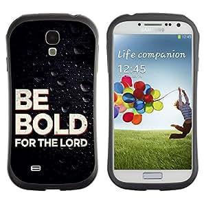 LASTONE PHONE CASE / Suave Silicona Caso Carcasa de Caucho Funda para Samsung Galaxy S4 I9500 / BIBLE Be Bold For The Lord