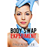 Body Swap Experiment: Gender Transformation: Gender Swap