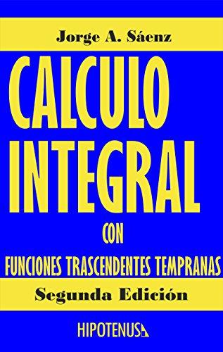 Descargar Libro Calculo Integral Con Funciones Trascendentes Tempranas: Spanish Edition Jorge Saenz