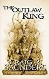img - for The Outlaw King: The Line of Kings Trilogy Book One book / textbook / text book