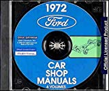 1972 FORD FACTORY REPAIR SHOP & SERVICE MANUAL CD- Maverick, Ranch Wagon, Ranchero, Ranchero 500, Ranchero GT, Ranchero Squire. 72
