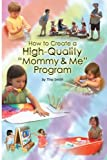 "How to Create a High Quality ""Mommy & Me"" Program"