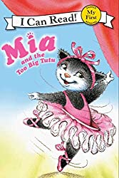 Mia and the Too Big Tutu (My First I Can Read)