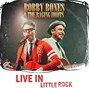 Bobby Bones & the Raging Idiots (Live in Little Rock)