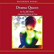 Drama Queen   La Jill Hunt
