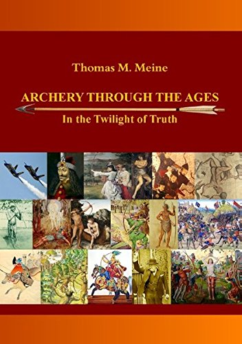Read Online Archery Through the Ages - In the Twilight of Truth pdf epub