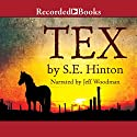 Tex Audiobook by S. E. Hinton Narrated by Jeff Woodman