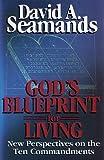 God's Blueprint for Living, David A. Seamands, 0917851137