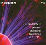 Ionisation 2: Pioneer Orch Recordings 1927-51