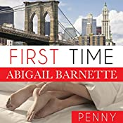 First Time: Penny's Story: By the Numbers Series, Book 2 | Abigail Barnette