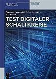 Test Digitaler Schaltkreise, Eggersglüß, Stephan and Fey, Görschwin, 3486720139