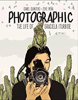 Book Cover: Photographic: The Life of Graciela Iturbide