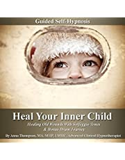 Heal Your Inner Child Guided Self-Hypnosis: Healing Old Wounds with Solfeggio Tones & Bonus Drum Journey