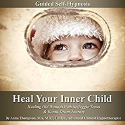 Heal Your Inner Child Guided Self-Hypnosis