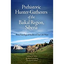 Prehistoric Hunter-Gatherers of the Baikal Region, Siberia: Bioarchaeological Studies of Past Life Ways
