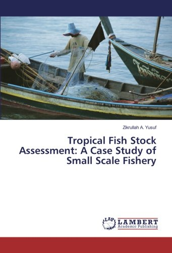Download Tropical Fish Stock Assessment: A Case Study of Small Scale Fishery PDF