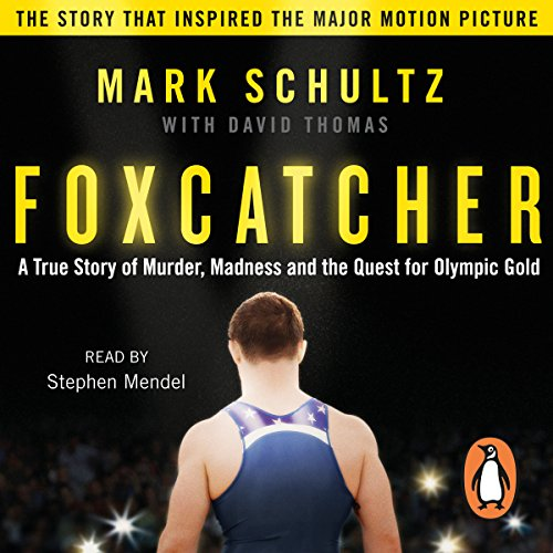 Foxcatcher: A True Story of Murder, Madness and the Quest for Olympic Gold by Penguin Books Ltd