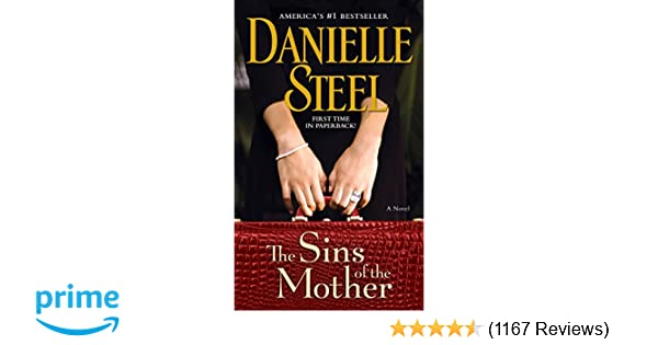 The Sins Of Mother A Novel Danielle Steel 9780440245230 Amazon Books