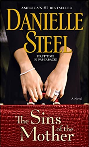 Amazon Fr The Sins Of The Mother A Novel Danielle Steel