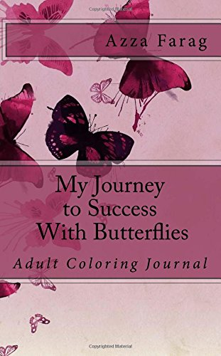 My Journey to Success with Butterflies: Adult Coloring Journal (Volume 1) pdf epub