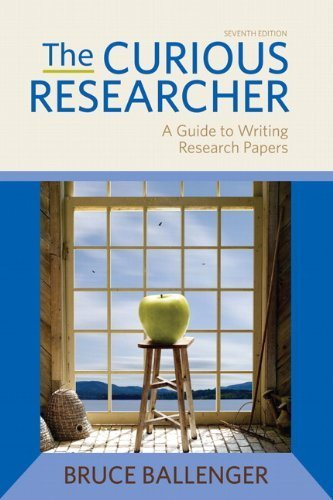 The Curious Researcher (7th Edition) 7th edition by Ballenger, Bruce (2011) Paperback