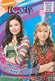 iWanna Stay! (iCarly) by Ms. Laurie McElroy (2009-03-01)