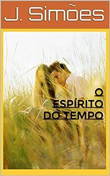 O ESPÍRITO DO TEMPO por [Simões, J. ]