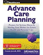 Advance Care Planning: Prepare for Serious Illness by Sharing Your Wishes for Future Health and Personal Care