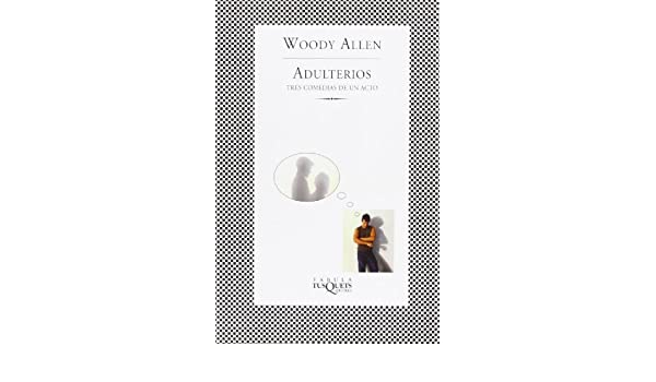 Amazon.com: Adulterios (Spanish Edition) (9788483830758): Woody Allen: Books