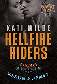 The Hellfire Riders, Volumes 1-3: Saxon & Jenny: Wanting It All, Taking It All, Having It All (The Motorcycle Clubs Box-Set) by [Wilde, Kati]