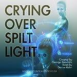Crying over Spilt Light: A God Complex Sci-Fi Novella | George Saoulidis
