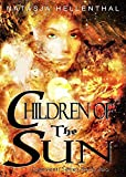 Children Of The Sun: A Novel of Epic Supernatural Fantasy (The Comyenti Series Book 2)