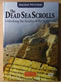 The Dead Sea Scrolls: Unlocking the Secrets of the Scriptures (Book and DVD Video, New in Shrink Wrap) (Ancient Civilizations/Ancient Mysteries)