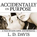 Accidentally on Purpose Audiobook by L. D. Davis Narrated by Serena Daniels