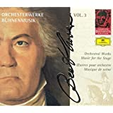 Complete Beethoven Edition, Vol. 3: Orchestral Works / Music for the Stage