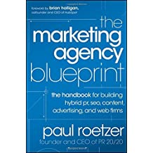 Amazon paul roetzer books biography blog audiobooks kindle the marketing agency blueprint the handbook for building hybrid pr seo content advertising and web firms by paul roetzer 2011 12 20 malvernweather Images