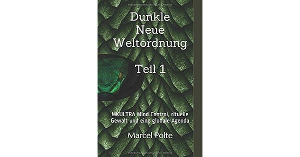 Amazon.com: Dunkle Neue Weltordnung Teil 1: MKULTRA Mind ...