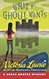 img - for What a Ghoul Wants: A Ghost Hunter Mystery book / textbook / text book