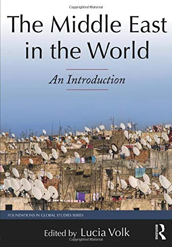 The Middle East in the World: An Introduction (Foundations in Global Studies)