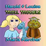 Troll Trouble (Harold and Louise Book 1)