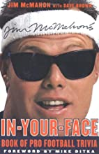 Jim McMahon's In-Your-Face Book of Pro Football Trivia