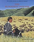 The Blackfeet Indians, Ann-Marie Hendrickson, 0791016595