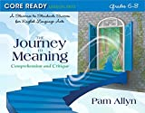 Core Ready Lesson Sets for Grades 6-8: A Staircase to Standards Success for English Language Arts, The Journey to Meaning: Comprehension and Critique (Core Ready Series)