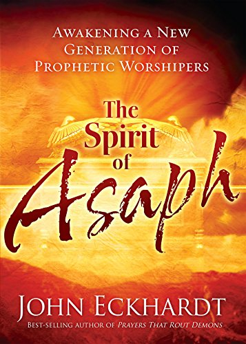 The spirit of asaph awakening a new generation of prophetic the spirit of asaph awakening a new generation of prophetic worshipers by eckhardt fandeluxe Image collections