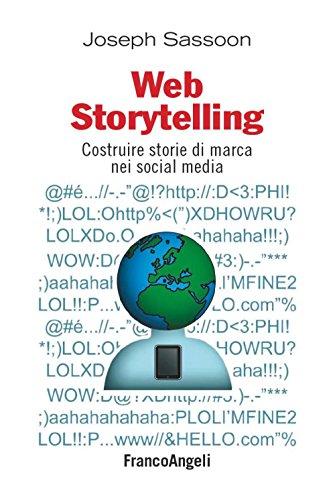 Download Web storytelling. Costruire storie di marca nei social media (Cultura della comunicazione) (Italian Edition) Pdf