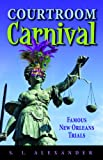 Courtroom Carnival, , 145561498X