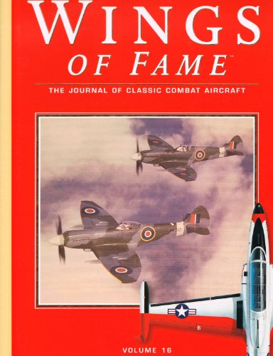 Wings of Fame, The Journal of Classic Combat Aircraft - Vol. 16
