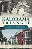 Kalorama Triangle:: The History of a Capital Neighborhood (Brief History)