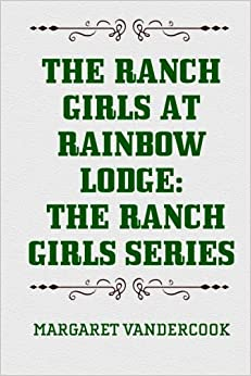Book The Ranch Girls at Rainbow Lodge: The Ranch Girls Series